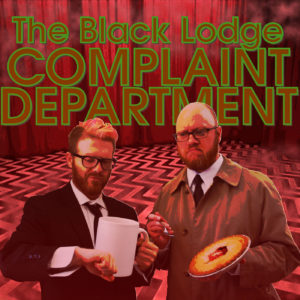 Black Lodge Complaint Department