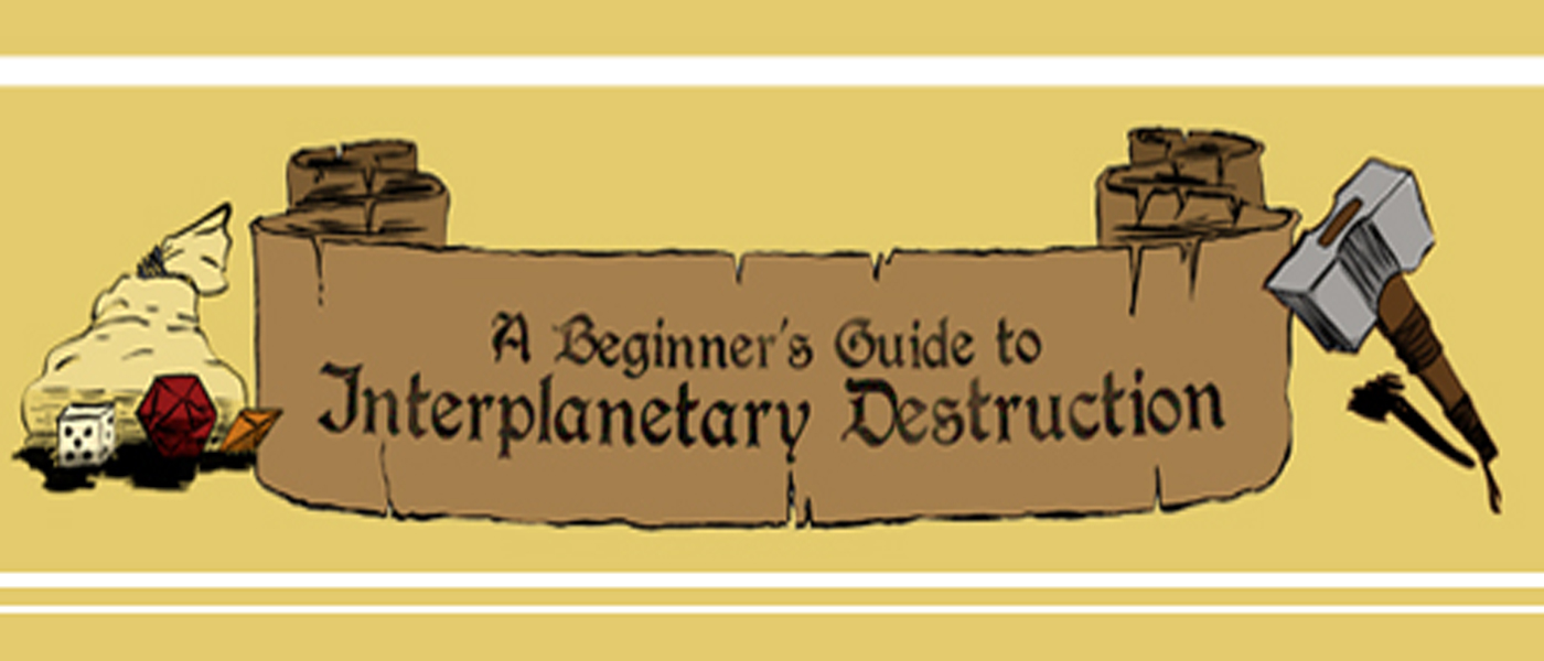 A Beginner's Guide to Interplanetary Destruction